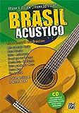 Brasil Acústico: Gitarrenmusik aus Brasilien - 12 Kompositionen in Noten & TAB: Mas que nada, Baião, Bossa Cancão, Deixa, Eu sei que vou te amar, Gentle Rain, Mana, Fim de tarde u.a. Mit CD!