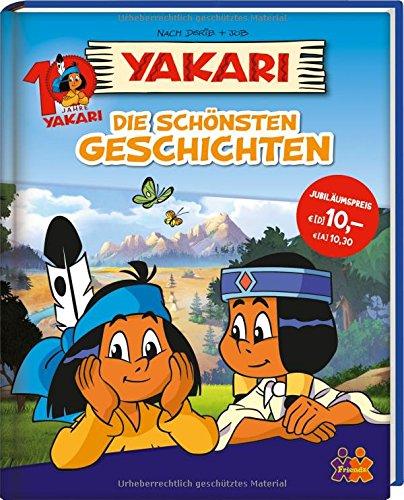 Yakari. Die schönsten Geschichten - Jubiläumsband: 10 Jahre Yakari