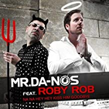 Na Na Hey Hey Kiss Him Goodbye (Extended Mr. Da-Nos & Roby Rob Mix) [feat. Roby Rob]
