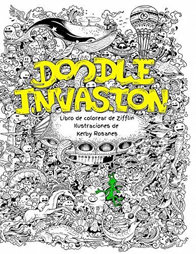Doodle Invasion: Libro de colorear de Zifflin: Volume 1