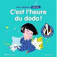Mes histoires signées - C'est l'heure du dodo: Apprends 20 signes avec @Littlebunbao