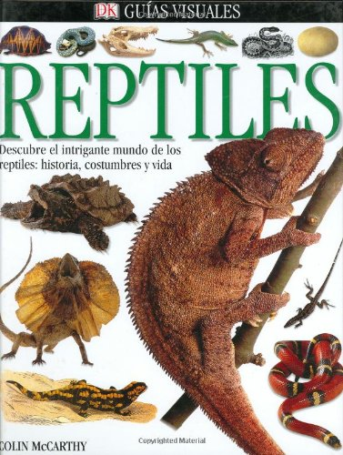Reptiles/Reptile (Guias Visuales/Visual Guides: Eyewitness en Espanol)
