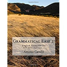 Grammatical Ease 2!: English Grammar for not only Italians...: Volume 2 (English Grammer)