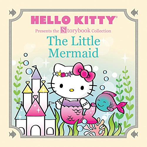 Hello Kitty Presents the Storybook Collection: The Little Mermaid (Hello Kitty Storybook) por Ltd Sanrio Company