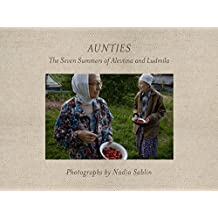 Aunties: The Seven Summers of Alevtina and Ludmila