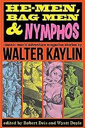He-Men, Bag Men & Nymphos: Classic Men's Adventure Stories (The Men's Adventure Library)