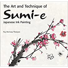 Art and Technique of Sumi-e Japanese Ink Painting: Japanese Ink Painting as Taught by Ukao Uchiyama