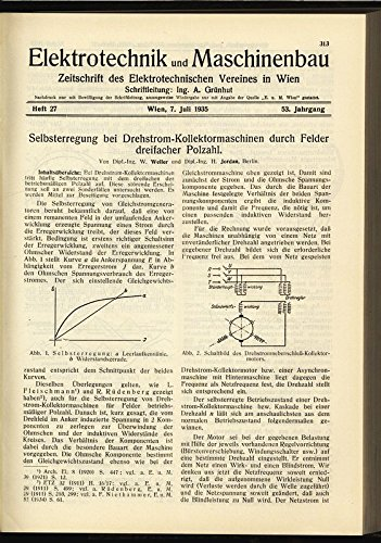 Selbsterregung bei Drehstrom-Kollektormaschinen durch Felder dreifacher Polzahl, in: ELEKTRONIK UND MASCHINENBAU, Heft 27/1935 (53. Jg.).