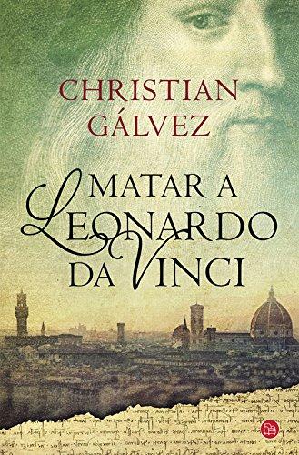 Matar A Leonardo Da Vinci par Christian Galvez
