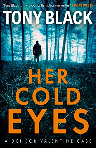 Her Cold Eyes (DI Bob Valentine) by [Black, Tony]