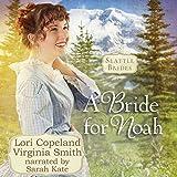 A Bride for Noah: Seattle Brides