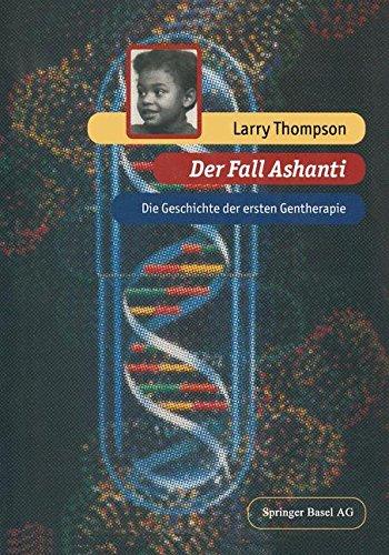 Der Fall Ashanti: Die Geschichte der ersten Gentherapie
