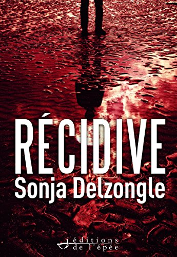 Récidive par [Delzongle, Sonja]