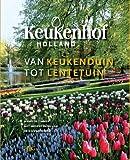 Keukenhof: van keukenduin tot lentetuin: de wordingsgeschiedenis van internationale bloemententoonstelling keukenhof