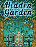 Hidden Garden - An Adult Coloring Book with Magical Floral Patterns, Adorable Animals, and Beautiful Forest Scenes for Relaxation
