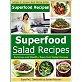 Superfood Salad Recipes: Delicious and Healthy Superfood Salad Recipes (Superfoods, Superfood Salad Recipes, Superfoods Cookbook, Superfood Recipes, Superfoods Guide Book 1) (English Edition)