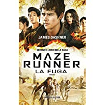 Maze Runner - La fuga (Fanucci Narrativa Vol. 2)