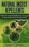 #10: Natural Insect Repellents - Make DIY Insect Repellents in 7 days, an Ecological Approach to Pest Control