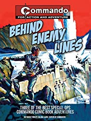 Commando: Behind the Enemy Lines (Commando for Action and Adventure)
