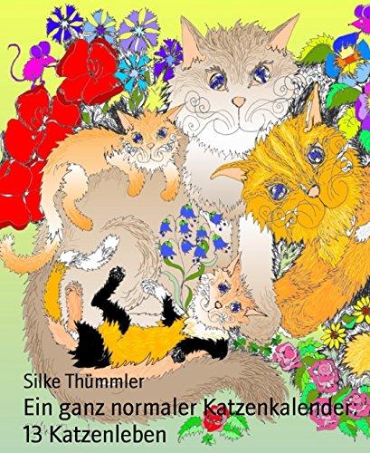 Ein ganz normaler Katzenkalender: 13 Katzenleben