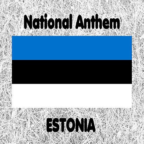 Estonia - Mu isamaa, mu õnn ja rõõm - Estonian National Anthem (My Fatherland, My Happiness and Joy)