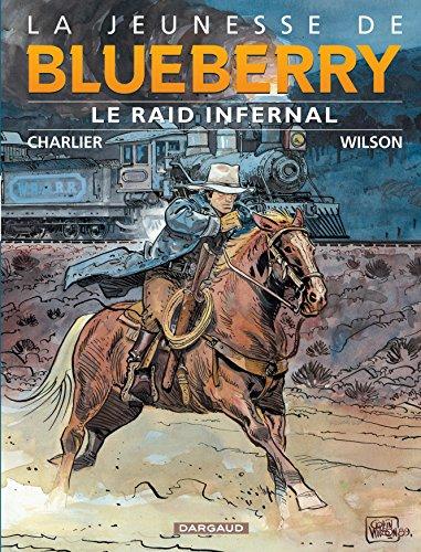 La Jeunesse de Blueberry, tome 6 : Le Raid infernal
