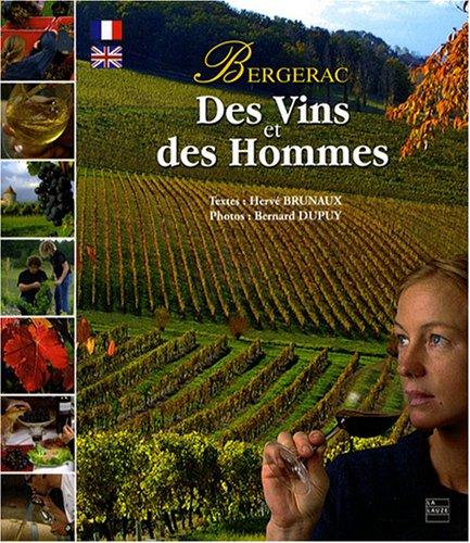 Des Vins et des Hommes : Bergerac, édition bilingue français-anglais par Hervé Brunaux, Bernard Dupuy