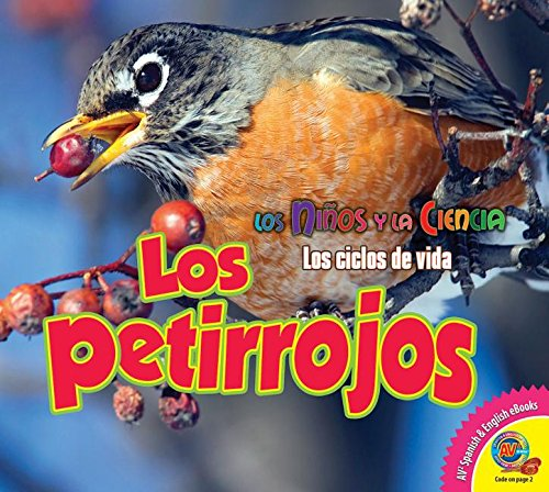 Los Petirrojos (Robins) (Ninos y la Ciencia: Los Ciclos de Vida (Science Kids: Life C)
