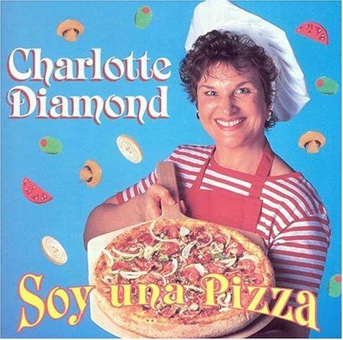Soy Una Pizza by Charlotte Diamond (2000-04-05) (Diamond-cd Charlotte)