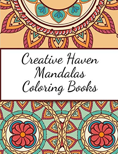 Colorist Collection (Creative Haven Mandalas Coloring Books: Adult Coloring Boosks is collection of beautiful Mandala designs, inspired by the mesmerizing appeal, will ... colorists of all ages, and Relaxing Mandalas)
