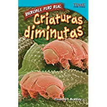 Increíble pero real: Criaturas diminutas (Strange but True: Tiny Creatures) (TIME FOR KIDS Nonfiction Readers)