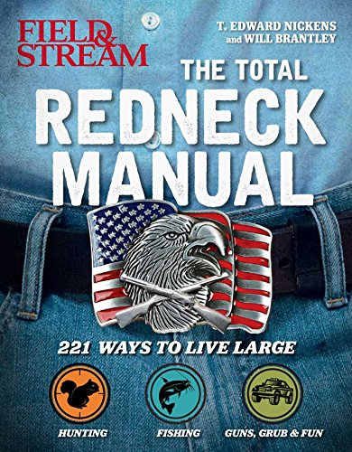 Field And Stream Magazine (Total Redneck Manual: 221 Ways to Live Large)