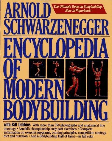 Encyclopedia of Modern Bodybuilding by Arnold Schwarzenegger (1987-03-15)