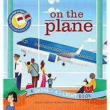On the Plane (Shine-A Light Books)