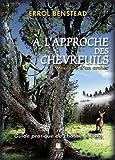 'Le chevreuil est certainement le gibier le plus apprécié des chasseurs à l'arc français. En augmentation sur l'ensemble du territoire, cet élégant animal présente, en outre, des habitudes de vie qui permettent à l'archer d'imaginer mettre en oeuvre ...