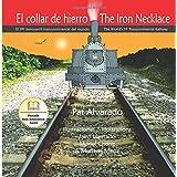 El collar de hierro * The Iron Necklace: el 1er ferrocarril intercontinental del mundo * the world's 1st intercontinental railroad