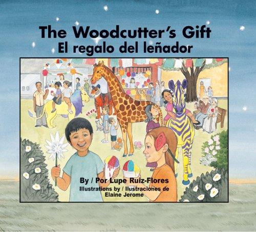 The Woodcutter's Gift/El Regalo del Lenador por Lupe Ruiz-Flores