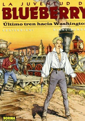 Ultimo Tren Hacia Washington (La Juventud De Blueberry) by Francios Corteggiani (2004-11-06)