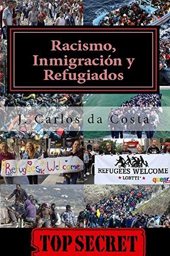Racismo, Inmigración y Refugiados: La gran conspiración anti-europea por Jose Carlos Camelo da Costa