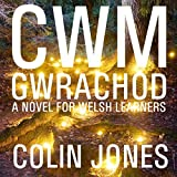 Cwm Gwrachod [Witches' Valley]: A Novel for Welsh Learners [Welsh Edition]