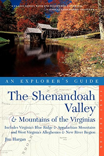 Explorer's Guide the Shenandoah Valley & Mountains of the Virginias: Includes Virginia's Blue Ridge and Appalachian Mountains & West Virginia's Allegh ... Valley & Mountains of the Virginias)