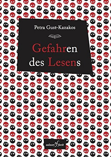 Buchseite und Rezensionen zu 'Gefahren des Lesens' von Petra Gust-Kazakos