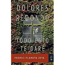 Todo esto te daré: Premio Planeta 2016 (Volumen independiente)