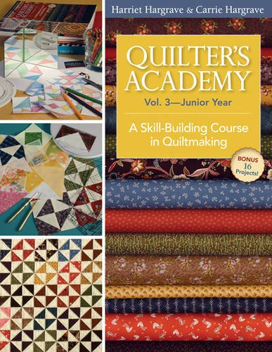 Quilters Academy Vol 3 Junior Year por Carrie Hargrave Harriet Hargrave