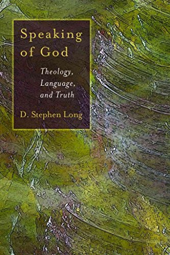[(Speaking of God : Theology, Language and Truth)] [By (author) D. Stephen Long] published on (July, 2009)