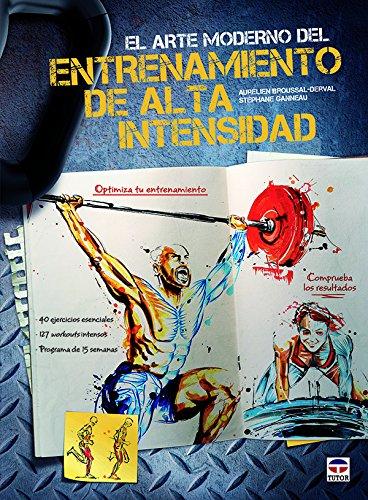 EL ARTE MODERNO DEL ENTRENAMIENTO DE ALTA INTENSIDAD