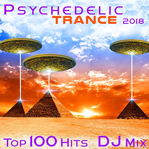 Psychedelic Trance 2018 Top 100 Hits (2 Hr Progressive & Fullon Goa DJ Mix)