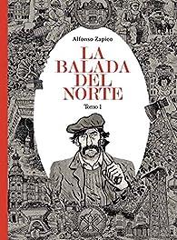 La balada del norte. Tomo 1 par Alfonso Zapico
