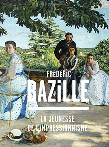 Frdric Bazille (1841-1870) : La jeunesse de l'impressionnisme