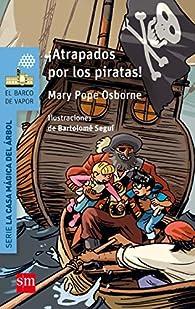 ¡Atrapados por los piratas! par Mary Pope Osborne
